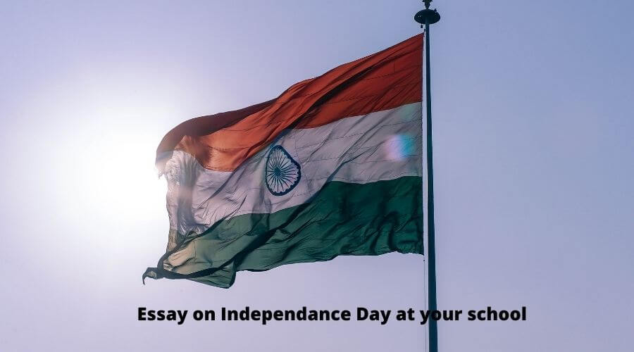 Essay on independence day at school